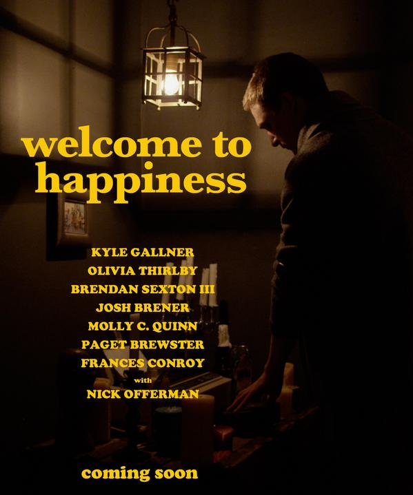 "1st ""Welcome to Happiness"" teaser @KyleGallner @MollyQuinn93 @missthirlby @pagetpaget @Nick_Offerman @MinutehandPicts http://t.co/HTgI2U8PpG"