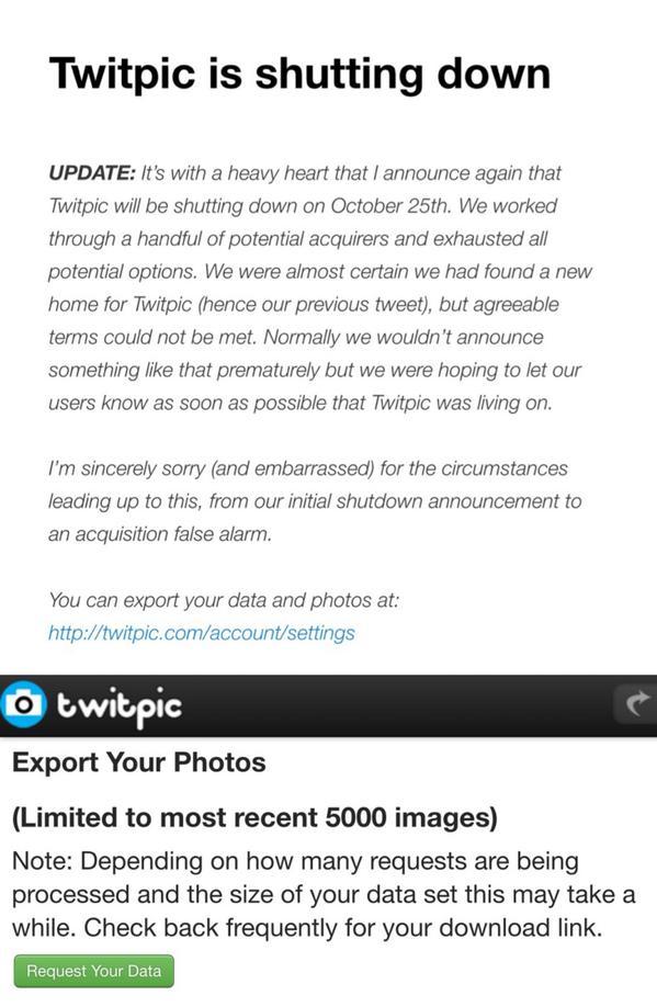 【悲報】買収され継続するはずだったTwitpic、交渉決裂により10月25日にサービス終了&全画像削除! http://t.co/xgQWXIQfpj 公式で画像DL機能が搭載されたので、今すぐ設定ページからDLだ!(上限5000枚) http://t.co/6ZftmY5Xl9