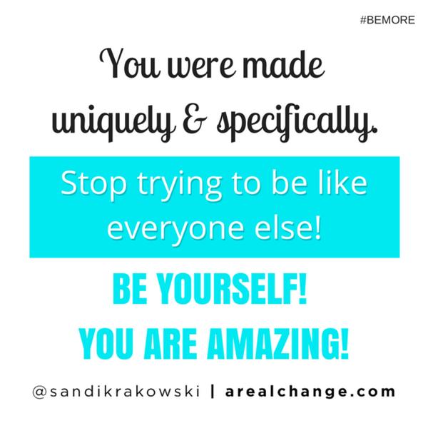 Be YOU! #BEMORE http://t.co/NGJ1yfMElQ