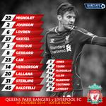RT @LFC: Confirmed: #LFCs starting line-up and substitutes versus @QPRFC http://t.co/LomLIhLDBS