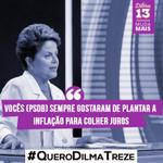 RT @dilmabr: Vocês (PSDB) sempre gostaram de plantar inflação para colher juros. #QueroDilmaTreze http://t.co/OmnxZr4WTm