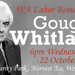 RT @MarkMcGowanMP: Join @walabor as we remember a great Labor Prime Minister. #GoughWhitlam http://t.co/rr0WbBjAU6