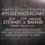 RT @RosewaterMovie: Tune in to the LIVE #RosewaterChat with Jon Stewart & @maziarbahari TODAY @ 1pm PT. Tweet qs NOW w/ #RosewaterChat. http://t.co/B1Wt4rwTEk