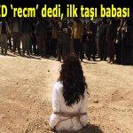 RT @YonRadyo: IŞİD bir kadını taşlatarak öldürttü http://t.co/X23qyHvi8n #ISIS #recm http://t.co/iYE5XaCpvV