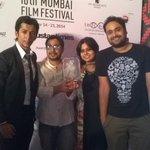 RT @theanshumanjha: And we won! @Chauranga @bikas @IamOnir @sanjaysuri @Mumbaifilmfest @Mumbaifilmfest