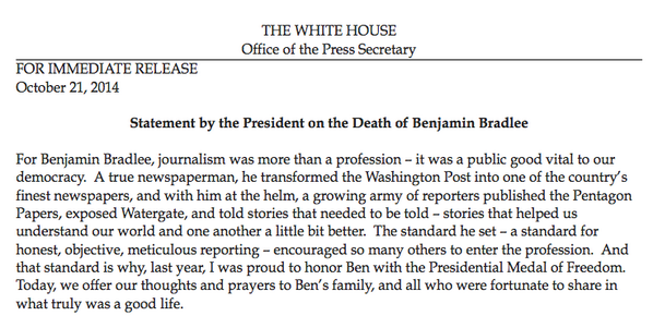 """Obama: """"For Benjamin Bradlee, journalism was more than a profession – it was a public good..."""" http://t.co/vAFzCLks9w"""