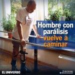 RT @eluniversocom: Hombre con parálisis vuelve a caminar gracias a tratamiento pionero: http://t.co/oMsT5MYYyA http://t.co/F9iXvwUukX