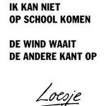 **nee ik kan niet op school komen de wind waait de andere kant op** #Loesje #storm http://t.co/I3VpaYYBAp