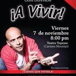 A vivir! En el Teatro Tepeyac viernes 7 de noviembre 8 pm. Único día boletos en taquilla y @Ticketmaster_Me http://t.co/QVsyRBCpAQ