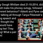 RT @KieraGorden: Abbott/Pyne didnt think theyd be caught talking during Pliberseks entire Whitlam eulogy. Well, they were! #AusPol http://t.co/71da5jTJ4F