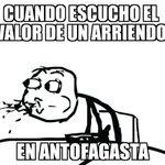 RT @PCASTILLOS: cuando escucho q amigos pagan 700.000 de arriendo en #antofagasta http://t.co/vlU6bfILCo