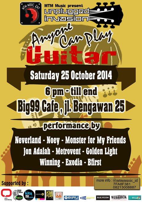 .@mtmmusic_id - Unplugged Invasion - Anyone Can Play Guitar - @big99_cafe | 25 Oktober'14 | Jl. Bengawan no.25 http://t.co/VFA3XtQ1W1