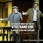 RT @BBCScotland: *STILL GAME KLAXON* !! Coming to a living room near you on Fri 7 Nov - the hugely successful #StillGame stage show! http://t.co/Xx1Pt0qPGJ