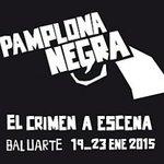 "Si te gusta la novela y el cine negro, anota estas fechas: 19-23/1 I Ed. de ""#Pamplona Negra"" en @baluarte http://t.co/a8PpVnvjhN"