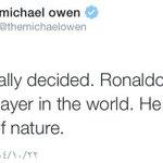 """RT @ReNgo_Sport: لاعب ليفربول و ريال مدريد سابقا مايكل اوين عبر حسابه في تويتر """" اخيرا لقد قررت ، رونالدو أفضل لاعب في العالم """" http://t.co/8oXEBGFqR0"""