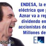 RT @ecorepublicano: RT Endesa, la empresa eléctrica q privatizó Aznar va a repartir un dividendo entre sus accionistas de 14.605 Mill. € http://t.co/YHvCPh8YQV