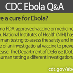 #EbolaFact: No cure for #Ebola, but @NIH @DeptofDefense & other fed partners are working on a vaccine. http://t.co/IBftmce3NX