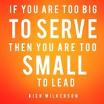 RT @LooieLauri: If you are too big to serve than you are too small to lead #serve #leadership http://t.co/0KRy6pKJFJ