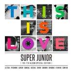 Super Juniorが正規7集スペシャルエディション「THIS IS LOVE」の新曲音源を今日(23日)正午にリリースする。 http://t.co/4DHHIR6pzw