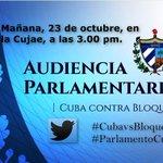 Audiencia Parlamentaria #CubavsBloqueo. Mañana, 23/10, en la Cujae, a las 3.00 pm. #Cuba #ParlamentoCuba http://t.co/3pmVvymVFH