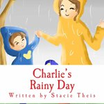 STACIE THEIS @BeachboundBooks Her Newest #ChildrensBook CHARLIE'S RAINY DAY #IARTG http://t.co/NtvHzvP3Cf #Amazon http://t.co/j3nPUYIgrZ