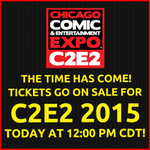 RT @c2e2: Tickets for #C2E2 2015 go on sale TODAY at 12:00PM CDT! Info: http://t.co/lnWqIpj4Xn #comics #popculture #Chicago http://t.co/GpQpUhWCcH