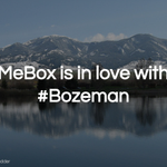 """MeBox is in love with #Bozeman"" http://t.co/W5htnZ11Z9 http://t.co/3Pgap1xHUU"