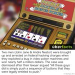RT @UberFacts: These two men were arrested for hacking casino machines but... http://t.co/QchQuYaX2V