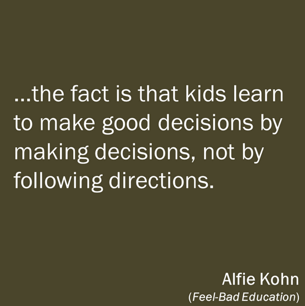 RT @justintarte: Kids learn to make good decisions by making decisions, not by following directions... #edchat #unionrxi http://t.co/Qu4CIZ8Hh4
