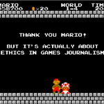 THANK YOU MARIO BUT ITS ACTUALLY ABOUT ETHICS IN GAMES JOURNALISM http://t.co/Hbq62Fl7wm