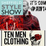 Find @tenmenclothing featuring at #SheffieldStyleShow! still time to get your Tickets http://t.co/age56YZs0X #iLoveS http://t.co/vwg0HNrj49