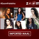 Which is your favorite Bollywood heroine from foreign? Tweet using #ZoomPatakha in your tweets