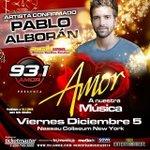 """""""@AMOR931FM: Segundo Artista Confirmado... Pablo Alboran!!!! Viernes 5 de diciembre, todos los caminos ... http://t.co/KSO1dOeIzf"""""""