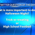 What is more important to do on Halloween Night? Trick-or-Treating or High School Football game? Tell Us #Pittsburgh http://t.co/YIQbLewM78