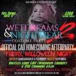 #WetDreamsAndNightWear2 gonna be epic this Friday night #CAU #GSU #StateNotSouthern come party http://t.co/JcbrADyjFa #Halloween