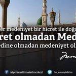 #HicretMedeniyettir Her medeniyet bir hicret ile doğar. Hicret olmadan Medine, Medine olmadan medeniyet olmaz. http://t.co/3XXxOB10ou