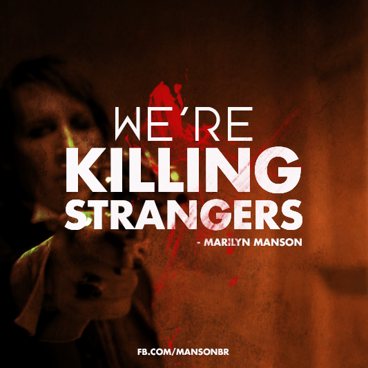 """We're killing strangers, so we don't kill the ones that we love"" - @marilynmanson fan art by @DVNO http://t.co/RiGfXk2hgs"