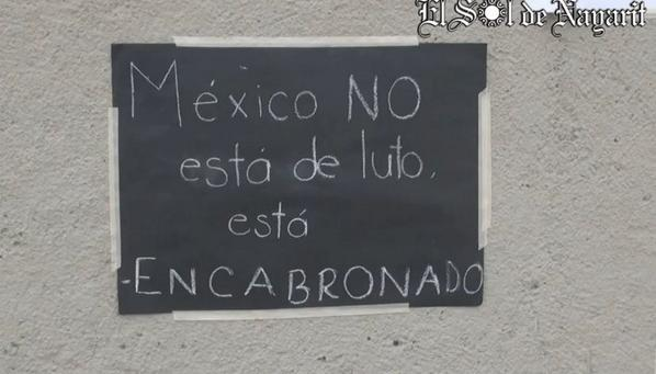 """""""México no está de luto, está encabronado"""" #AccionGlobalporAyotzinapa  #Articulo39RenunciaEPN  #YaMeCansé http://t.co/1HP1wrb3CN"""