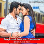 RT @idlebraindotcom: Rough music launch on 2 November http://t.co/Jp1m3Z4Qs8 @Actor_Aadi @Rakulpreet http://t.co/iPQwmyqust