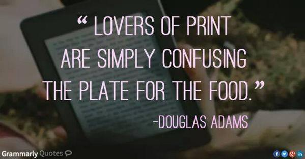 """Lovers of print are simply confusing the plate for the food"" http://t.co/8zpzDlC8OD /via @thDigitalReader"