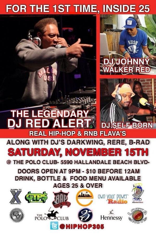 #SouthFlorida Nov. 15th @KoolDJRedAlert The Polo Club #Hallanadale @hiphop305 @DJBenhop #hiphop #djs #models http://t.co/paUbEvpRMR