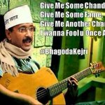 Give me sum chanda Give me sum fame Give me another chance I wanna fool once again ~ @ArvindKejriwal #KejriwalQuotes http://t.co/bnTOger7yt