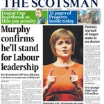 Front page of Thursdays @TheScotsman. Murphy confirms hell stand for Labour leadership: http://t.co/mkG7fM4y6U http://t.co/J9QdgZxAT9