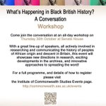 RT @BlackBritHist: Todays the day! Join us for #WHBBH @ICwS_SAS @SASNews, #London, 10.30am-6.30pm to talk #BlackBritishHistory! http://t.co/d1DxvCIip9
