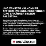 RT @ungvanster: Ung Vänster välkomnar att den svenska regeringen idag erkänner staten Palestina! #ungvanster #svpol http://t.co/vkKOJfCYmg