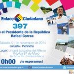 Todos invitados este sábado, 10h00 al #Enlace397 con el Presidente @MashiRafael desde #Quito ¡Los esperamos! http://t.co/tIW2tejvly