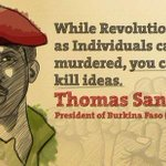 Young people of #BurkinaFaso are bringing #ThomasSankara back to life. His words explain the situation perfectly ... http://t.co/LNbmL82WrD