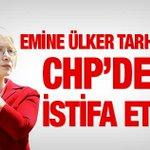 Emine Ülker Tarhan CHPden istifa etti... Tarhan açıklamasında neler söyledi... http://t.co/x7K66DI86c http://t.co/htDsNzp0Pn