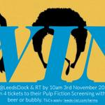 #WIN 4 tickets to see Pulp Fiction with burgers & a round of drinks. Follow @LeedsDock & RT to enter. #Leeds http://t.co/Z9YqhxabQc