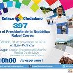 Este sábado nuestro presidente informa a la ciudadania #Enlace397 @MashiRafael @arespin @infocentroecua http://t.co/9y6CdMQgpt